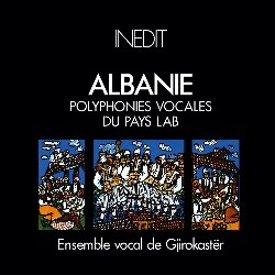 ALBANIA • VOCAL POLYPHONIES...
